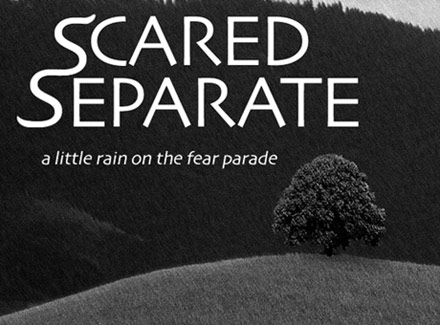 Scared Separate